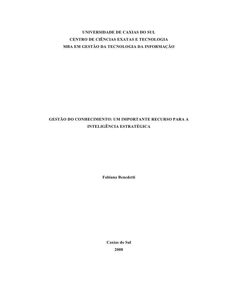 U IVERSIDADE DE CAXIAS DO SUL       CE TRO DE CIÊ CIAS EXATAS E TEC OLOGIA     MBA EM GESTÃO DA TEC OLOGIA DA I FORMAÇÃOGE...