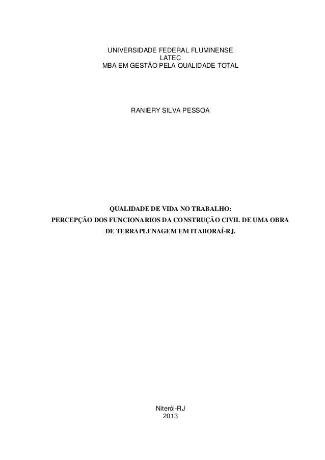 UNIVERSIDADE FEDERAL FLUMINENSE LATEC MBA EM GESTÃO PELA QUALIDADE TOTAL RANIERY SILVA PESSOA QUALIDADE DE VIDA NO TRABALH...