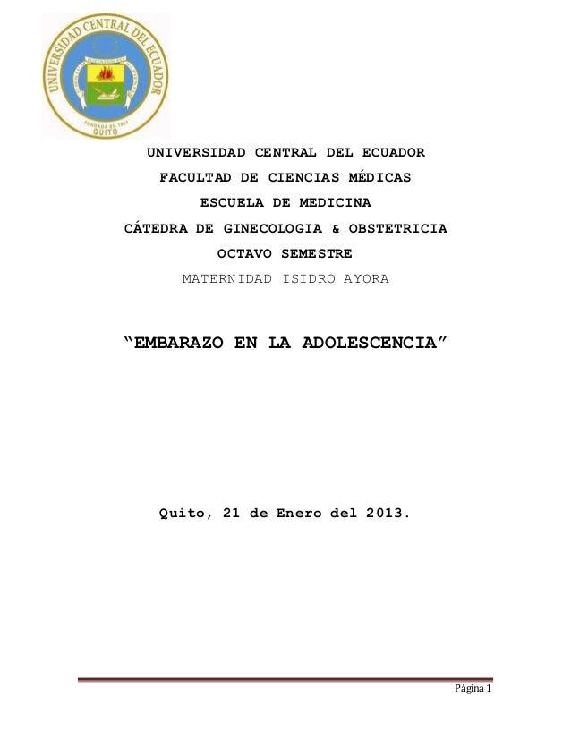 Página 1 UNIVERSIDAD CENTRAL DEL ECUADOR FACULTAD DE CIENCIAS MÉDICAS ESCUELA DE MEDICINA CÁTEDRA DE GINECOLOGIA & OBSTETR...