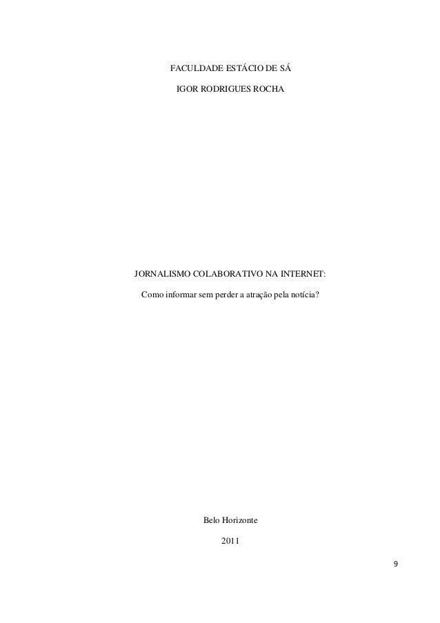 FACULDADE ESTÁCIO DE SÁ IGOR RODRIGUES ROCHA  JORNALISMO COLABORATIVO NA INTERNET: Como informar sem perder a atração pela...