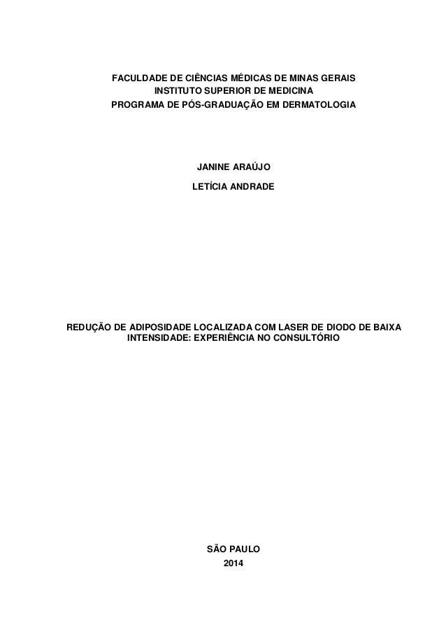 FACULDADE DE CIÊNCIAS MÉDICAS DE MINAS GERAIS INSTITUTO SUPERIOR DE MEDICINA PROGRAMA DE PÓS-GRADUAÇÃO EM DERMATOLOGIA JAN...