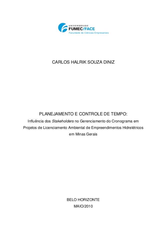CARLOS HALRIK SOUZA DINIZPLANEJAMENTO E CONTROLE DE TEMPO:Influência dos Stakeholders no Gerenciamento do Cronograma emPro...