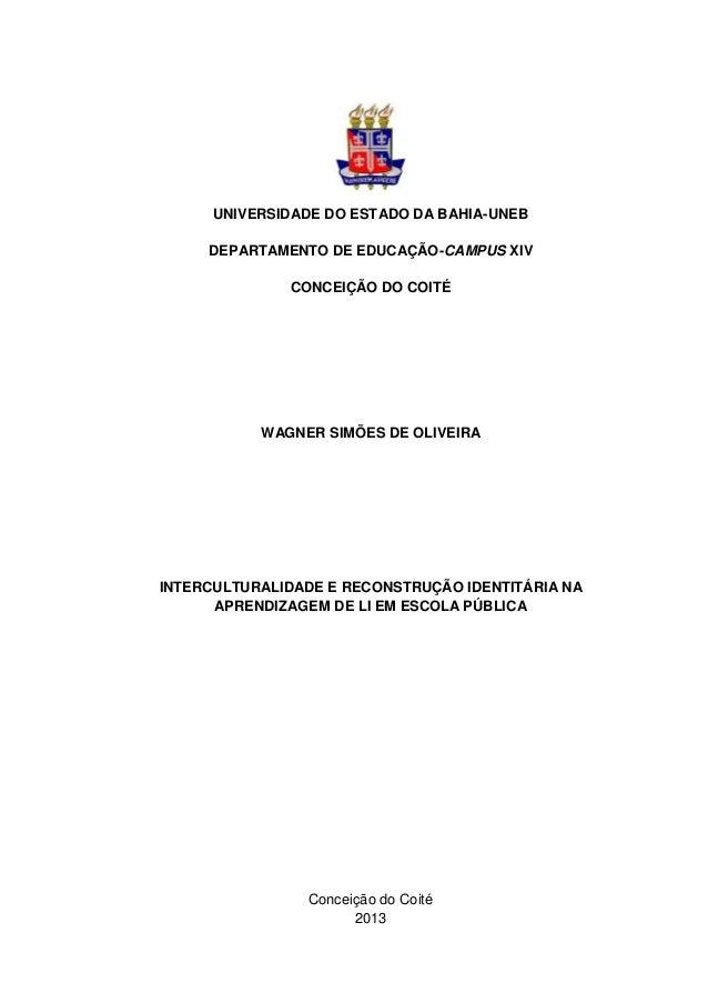 UNIVERSIDADE DO ESTADO DA BAHIA-UNEB DEPARTAMENTO DE EDUCAÇÃO-CAMPUS XIV CONCEIÇÃO DO COITÉ WAGNER SIMÕES DE OLIVEIRA INTE...