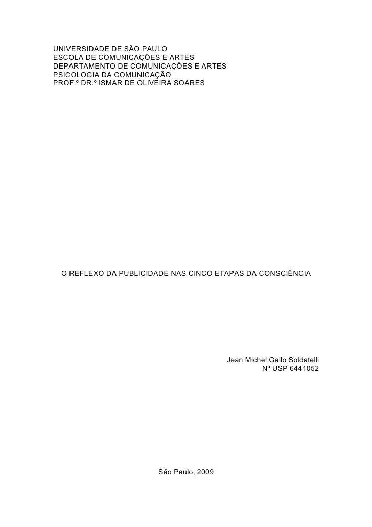 UNIVERSIDADE DE SÃO PAULO ESCOLA DE COMUNICAÇÕES E ARTES DEPARTAMENTO DE COMUNICAÇÕES E ARTES PSICOLOGIA DA COMUNICAÇÃO PR...