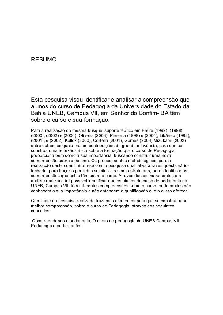 RESUMOEsta pesquisa visou identificar e analisar a compreensão quealunos do curso de Pedagogia da Universidade do Estado d...