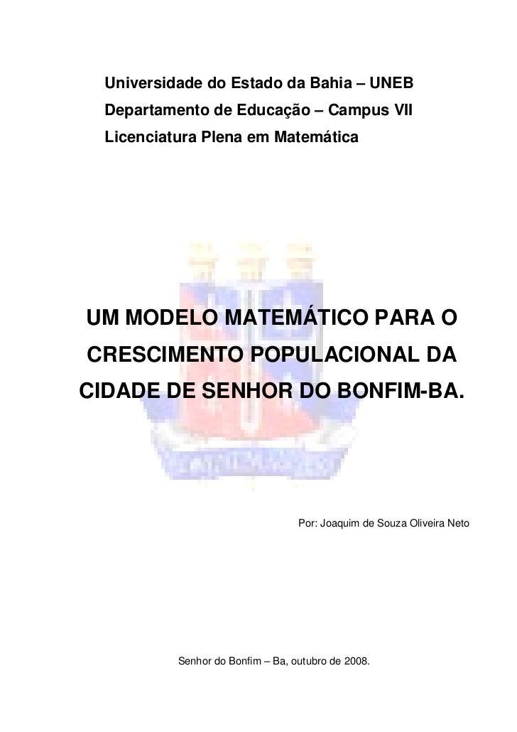 Universidade do Estado da Bahia – UNEB Departamento de Educação – Campus VII Licenciatura Plena em MatemáticaUM MODELO MAT...
