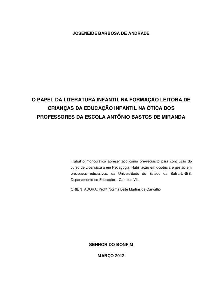 1              JOSENEIDE BARBOSA DE ANDRADEO PAPEL DA LITERATURA INFANTIL NA FORMAÇÃO LEITORA DE     CRIANÇAS DA EDUCAÇÃO ...