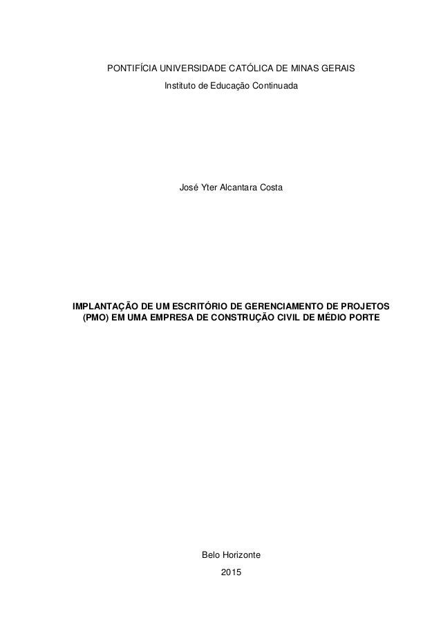 PONTIFÍCIA UNIVERSIDADE CATÓLICA DE MINAS GERAIS Instituto de Educação Continuada José Yter Alcantara Costa IMPLANTAÇÃO DE...