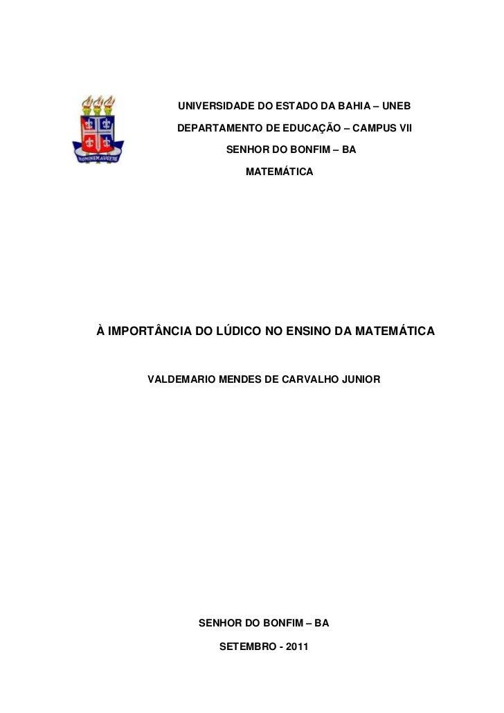 UNIVERSIDADE DO ESTADO DA BAHIA – UNEB           DEPARTAMENTO DE EDUCAÇÃO – CAMPUS VII                   SENHOR DO BONFIM ...