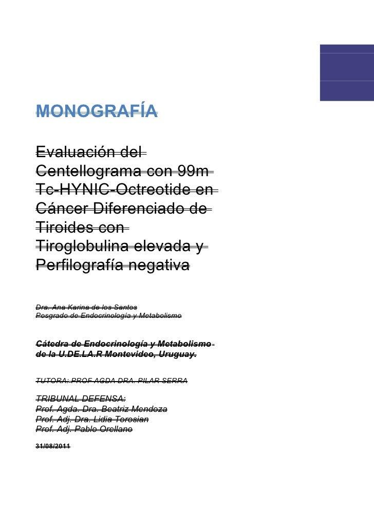MONOGRAFÍAEvaluación delCentellograma con 99mTc-HYNIC-Octreotide enCáncer Diferenciado deTiroides conTiroglobulina elevada...