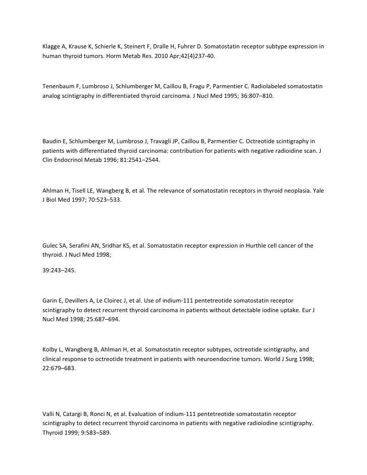Klagge A, Krause K, Schierle K, Steinert F, Dralle H, Fuhrer D. Somatostatin receptor subtype expression inhuman thyroid t...