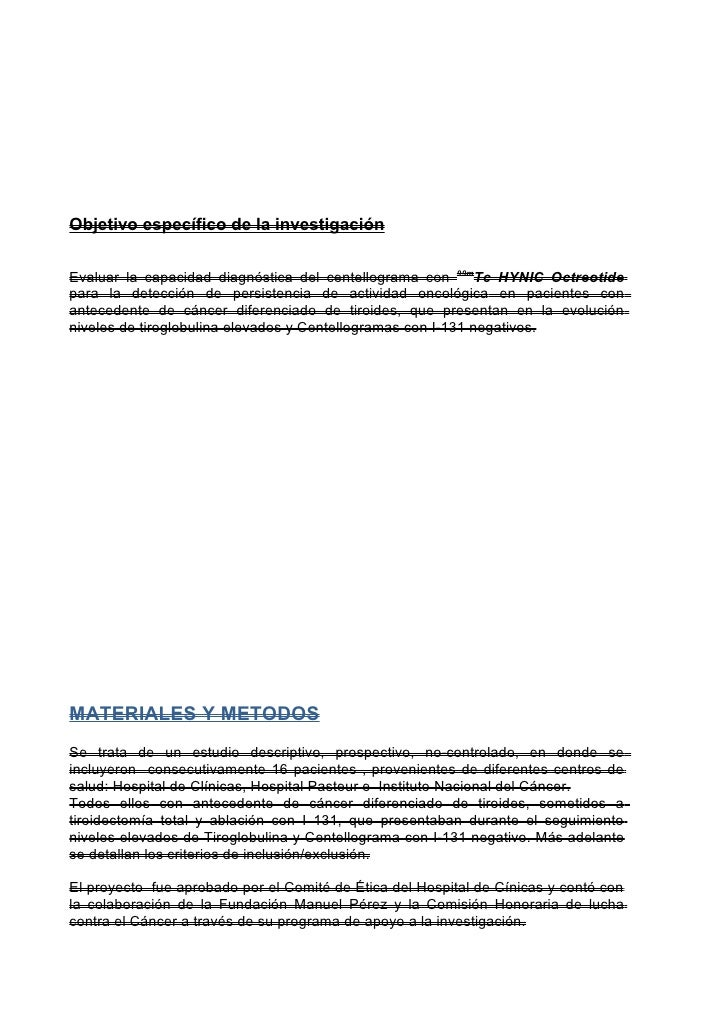 Objetivo específico de la investigaciónEvaluar la capacidad diagnóstica del centellograma con 99mTc HYNIC Octreotidepara l...