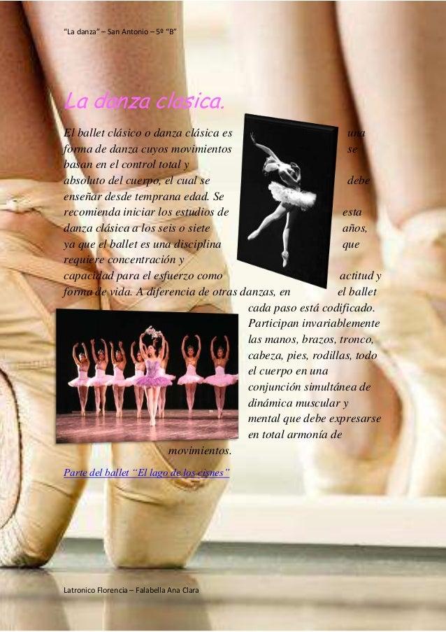 """""""La danza"""" – San Antonio – 5º """"B"""" Latronico Florencia – Falabella Ana Clara La danza clasica. El ballet clásico o danza cl..."""