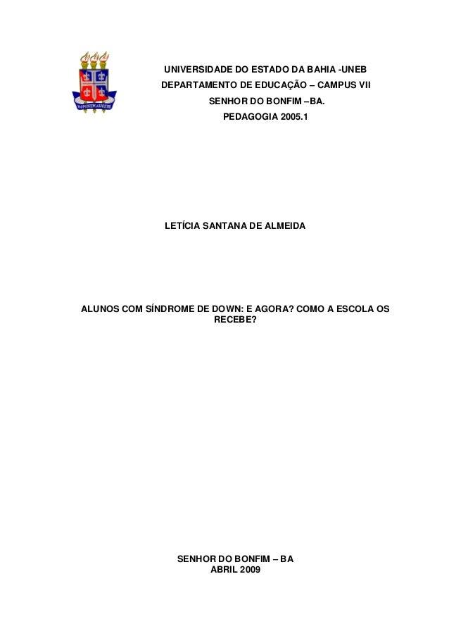 0 UNIVERSIDADE DO ESTADO DA BAHIA -UNEB DEPARTAMENTO DE EDUCAÇÃO – CAMPUS VII SENHOR DO BONFIM –BA. PEDAGOGIA 2005.1 LETÍC...