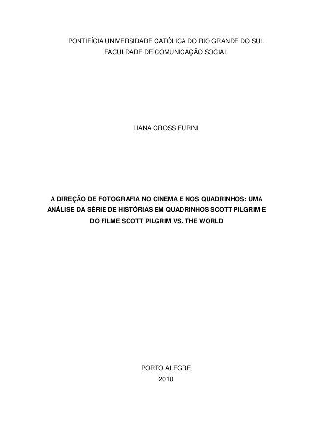PONTIFÍCIA UNIVERSIDADE CATÓLICA DO RIO GRANDE DO SUL FACULDADE DE COMUNICAÇÃO SOCIAL LIANA GROSS FURINI A DIREÇÃO DE FOTO...