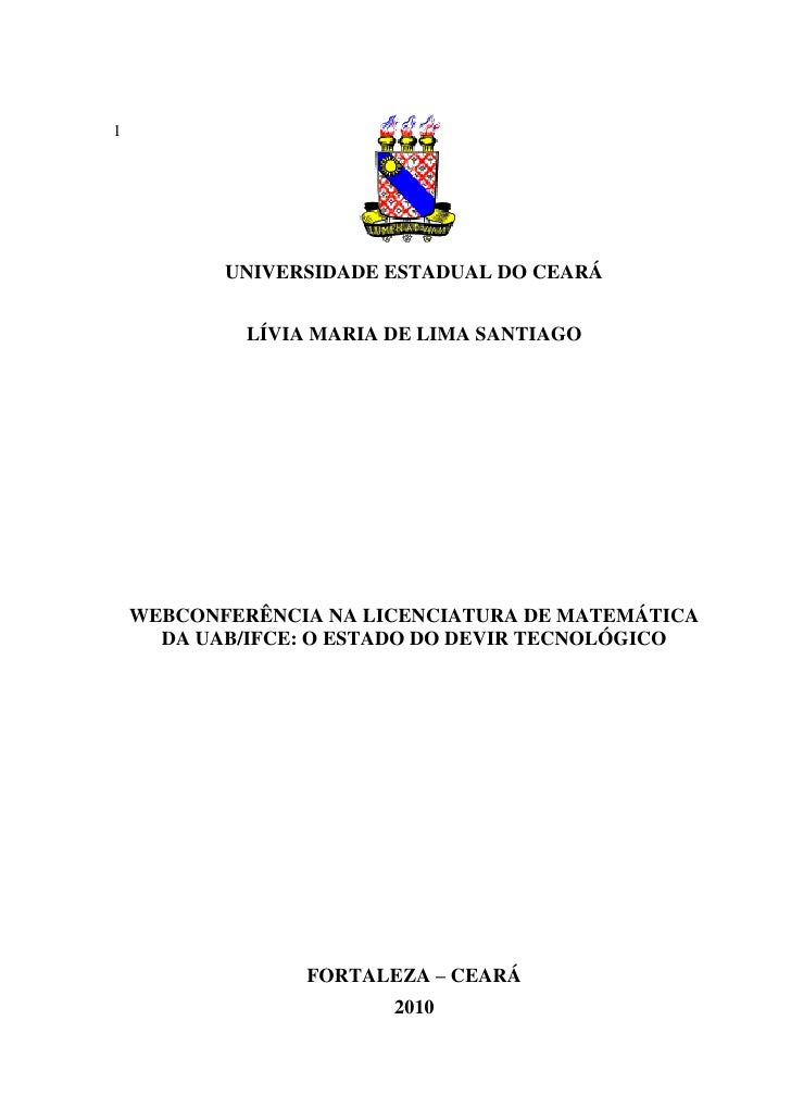 1           UNIVERSIDADE ESTADUAL DO CEARÁ             LÍVIA MARIA DE LIMA SANTIAGO    WEBCONFERÊNCIA NA LICENCIATURA DE M...