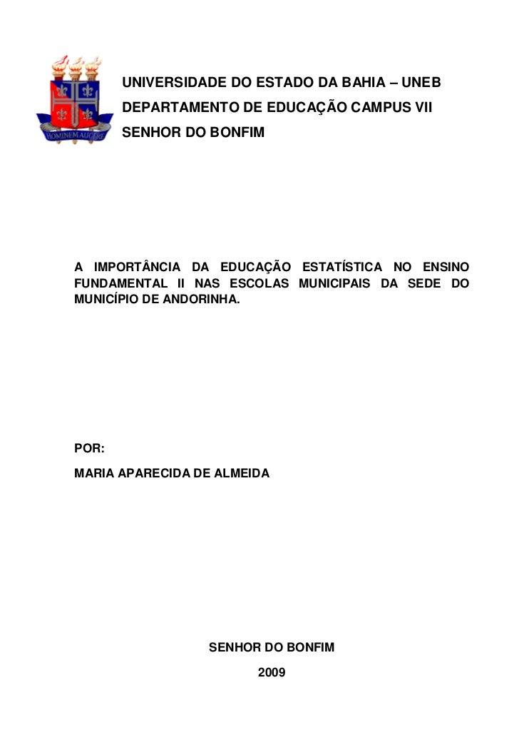 UNIVERSIDADE DO ESTADO DA BAHIA – UNEB       DEPARTAMENTO DE EDUCAÇÃO CAMPUS VII       SENHOR DO BONFIMA IMPORTÂNCIA DA ED...