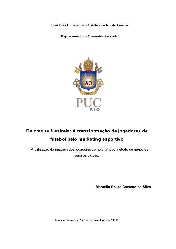 Pontifícia Universidade Católica do Rio de Janeiro                   Departamento de Comunicação Social            ...
