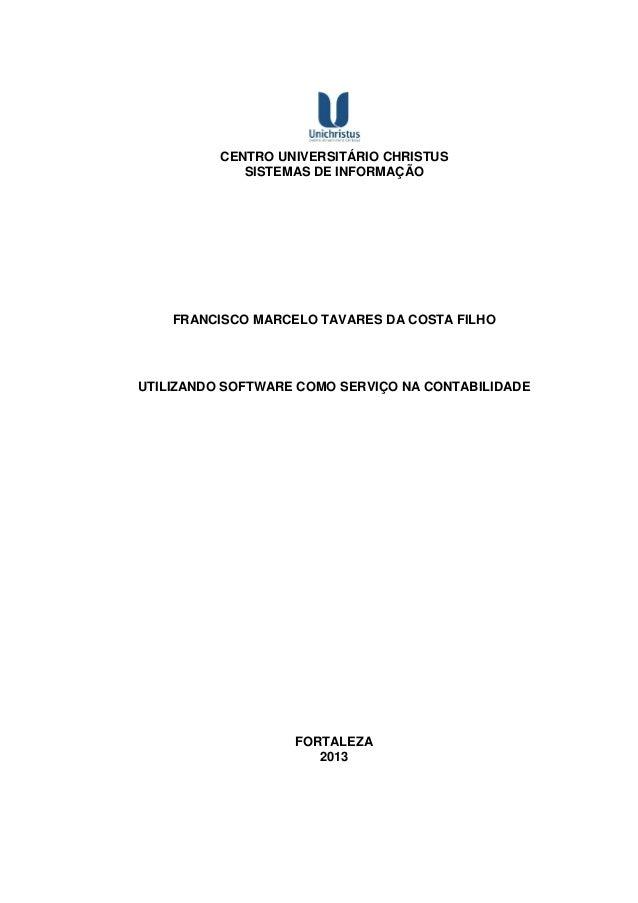CENTRO UNIVERSITÁRIO CHRISTUS SISTEMAS DE INFORMAÇÃO FRANCISCO MARCELO TAVARES DA COSTA FILHO UTILIZANDO SOFTWARE COMO SER...