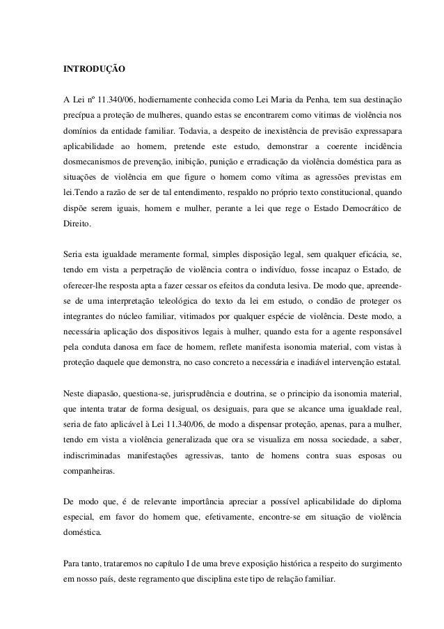 1 INTRODUÇÃO A Lei nº 11.340/06, hodiernamente conhecida como Lei Maria da Penha, tem sua destinação precípua a proteção d...