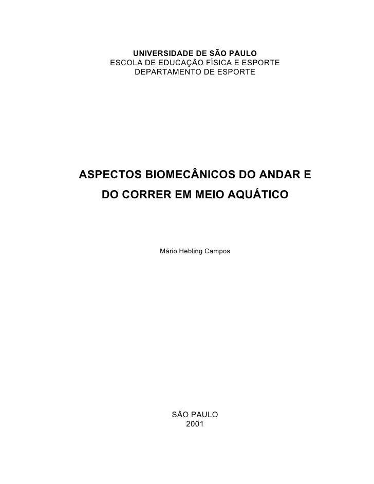 UNIVERSIDADE DE SÃO PAULO    ESCOLA DE EDUCAÇÃO FÍSICA E ESPORTE        DEPARTAMENTO DE ESPORTEASPECTOS BIOMECÂNICOS DO AN...