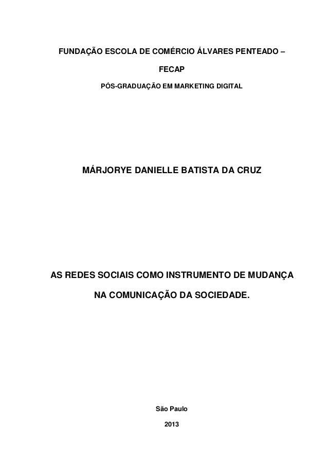 FUNDAÇÃO ESCOLA DE COMÉRCIO ÁLVARES PENTEADO – FECAP PÓS-GRADUAÇÃO EM MARKETING DIGITAL MÁRJORYE DANIELLE BATISTA DA CRUZ ...