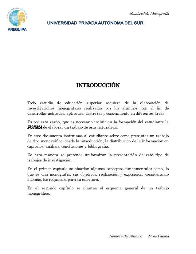 Nombredela Monografía Nombre del Alumno Nº de Página INTRODUCCIÓN Todo estudio de educación superior requiere de la elabor...