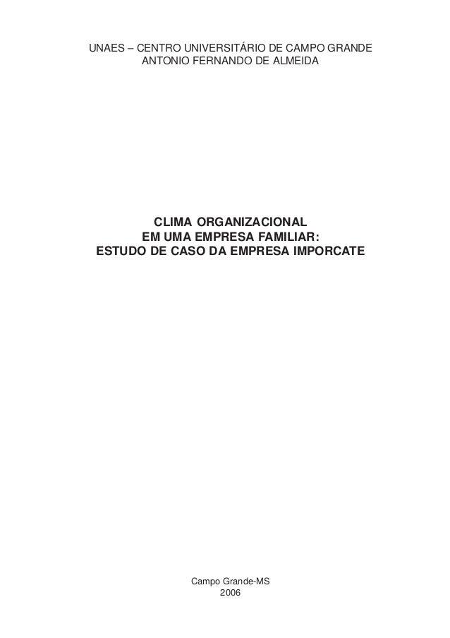 UNAES – CENTRO UNIVERSITÁRIO DE CAMPO GRANDE ANTONIO FERNANDO DE ALMEIDA  CLIMA ORGANIZACIONAL EM UMA EMPRESA FAMILIAR: ES...