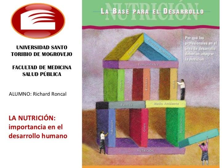 UNIVERSIDAD SANTOTORIBIO DE MOGROVEJO FACULTAD DE MEDICINA    SALUD PÚBLICAALUMNO: Richard RoncalLA NUTRICIÓN:importancia ...
