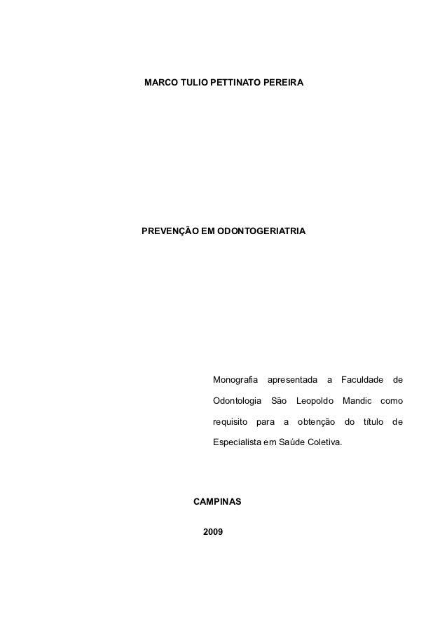 MARCO TULIO PETTINATO PEREIRAPREVENÇÃO EM ODONTOGERIATRIA            Monografia    apresentada    a    Faculdade     de   ...