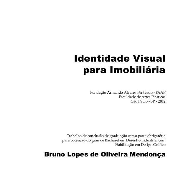 Identidade Visual para Imobiliária Fundação Armando Alvares Penteado - FAAP Faculdade de Artes Plásticas São Paulo - SP - ...