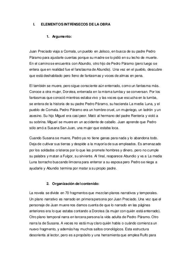 I. ELEMENTOS INTRÍNSECOS DE LA OBRA  1. Argumento:  Juan Preciado viaja a Comala, un pueblo en Jalisco, en busca de su pad...