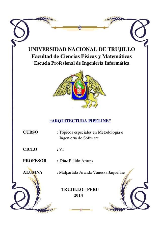 UNIVERSIDAD NACIONAL DE TRUJILLO Facultad de Ciencias Físicas y Matemáticas Escuela Profesional de Ingeniería Informática ...