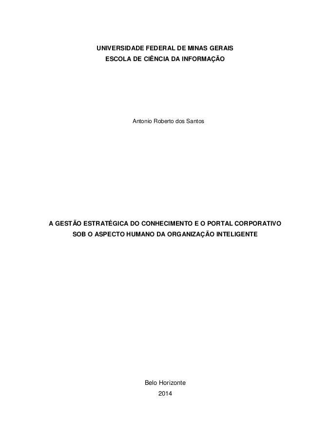 UNIVERSIDADE FEDERAL DE MINAS GERAIS ESCOLA DE CIÊNCIA DA INFORMAÇÃO A GESTÃO ESTRATÉGICA DO CONHECIMENTO E O PORTAL CORPO...
