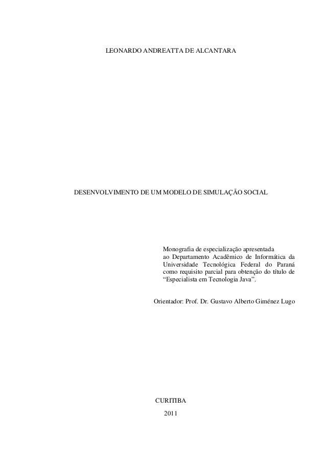 LEONARDO ANDREATTA DE ALCANTARA  DESENVOLVIMENTO DE UM MODELO DE SIMULAÇÃO SOCIAL  Monografia de especialização apresentad...