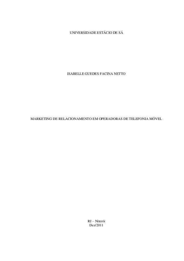 UNIVERSIDADE ESTÁCIO DE SÁ ISABELLE GUEDES FACINA NETTO MARKETING DE RELACIONAMENTO EM OPERADORAS DE TELEFONIA MÓVEL RJ – ...