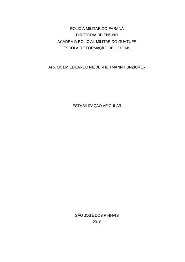 POLÍCIA MILITAR DO PARANÁ DIRETORIA DE ENSINO ACADEMIA POLICIAL MILITAR DO GUATUPÊ ESCOLA DE FORMAÇÃO DE OFICIAIS Asp. Of....