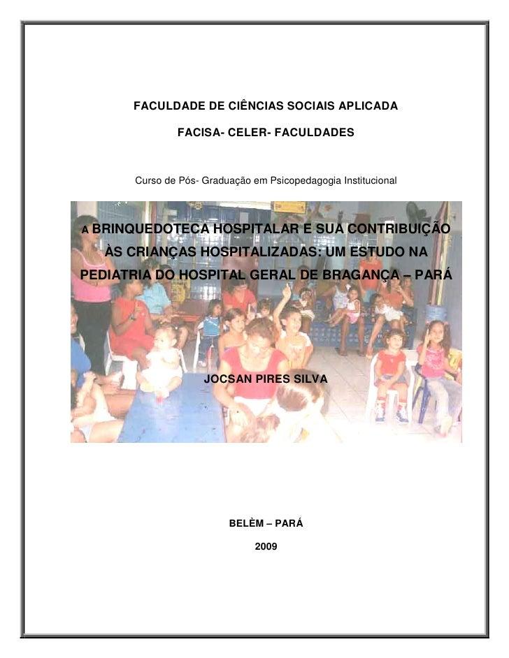 FACULDADE DE CIÊNCIAS SOCIAIS APLICADA                FACISA- CELER- FACULDADES          Curso de Pós- Graduação em Psicop...