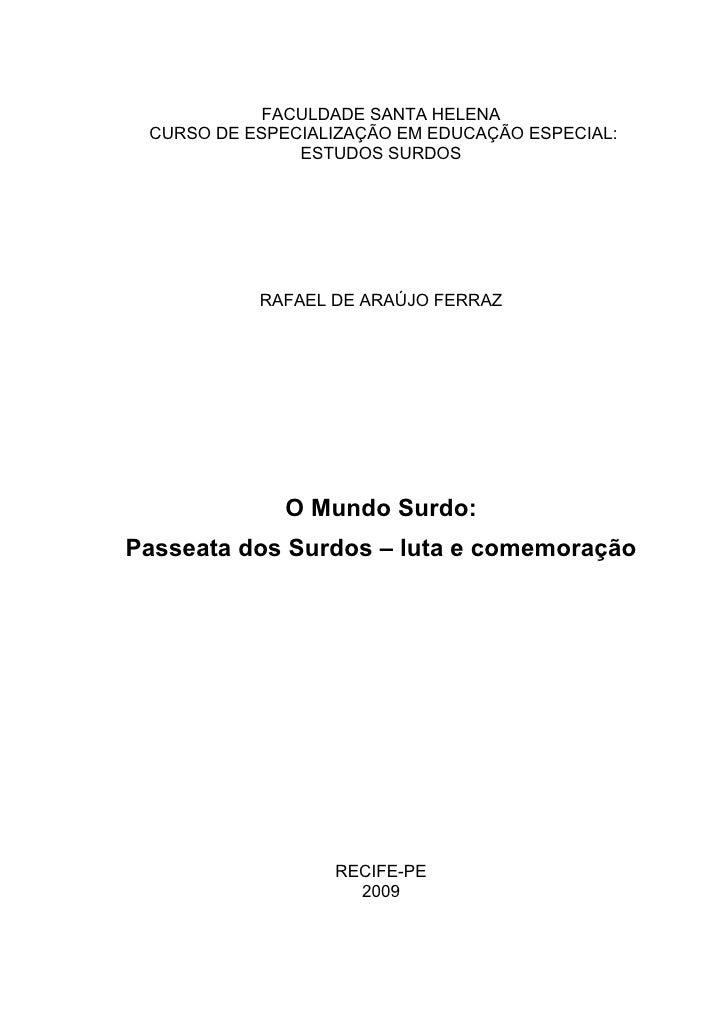 FACULDADE SANTA HELENA  CURSO DE ESPECIALIZAÇÃO EM EDUCAÇÃO ESPECIAL:                ESTUDOS SURDOS                RAFAEL ...