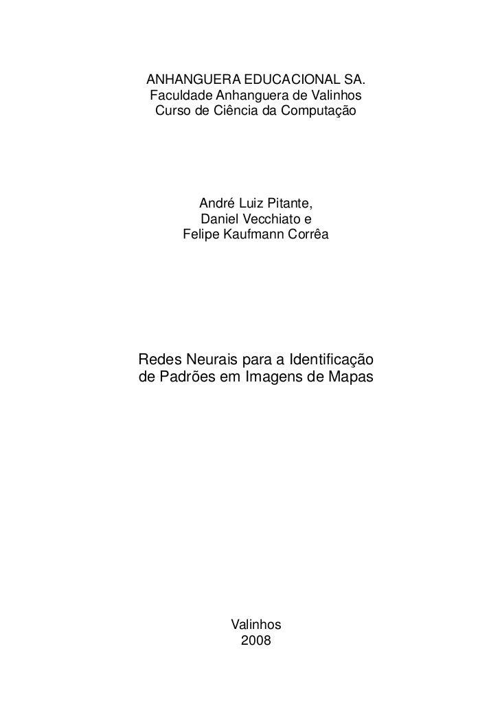 ANHANGUERA EDUCACIONAL SA. Faculdade Anhanguera de Valinhos  Curso de Ciência da Computação        André Luiz Pitante,    ...