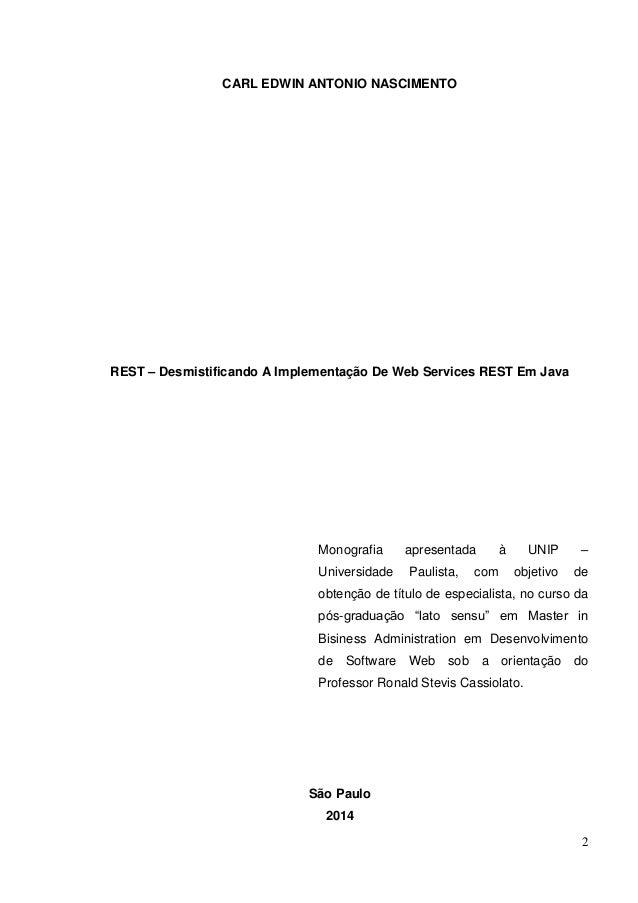 2 CARL EDWIN ANTONIO NASCIMENTO REST – Desmistificando A Implementação De Web Services REST Em Java Monografia apresentada...