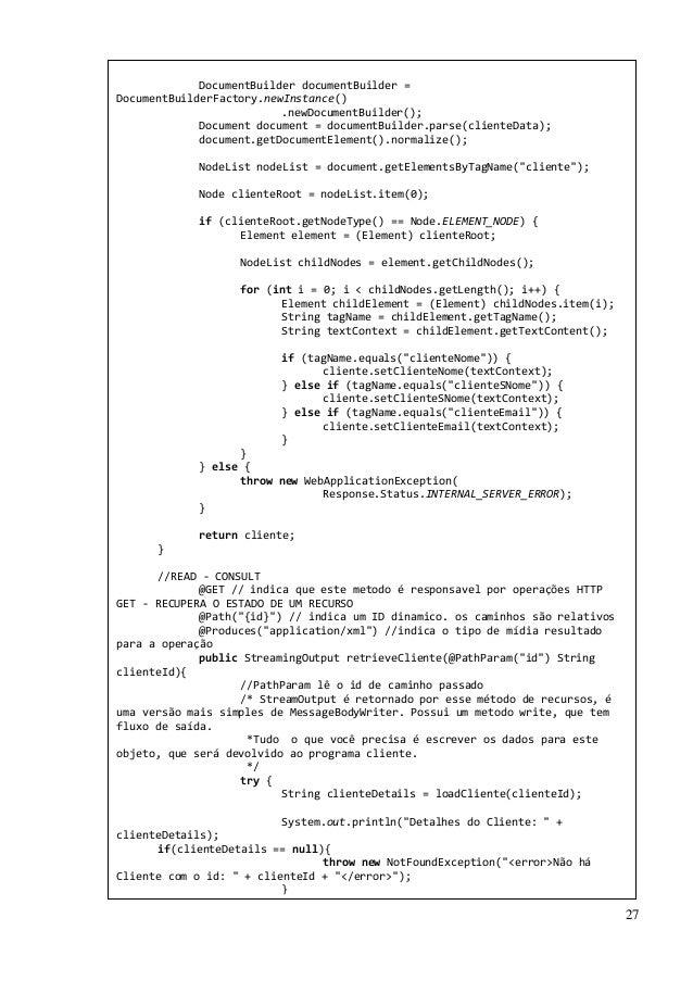 27 DocumentBuilder documentBuilder = DocumentBuilderFactory.newInstance() .newDocumentBuilder(); Document document = docum...