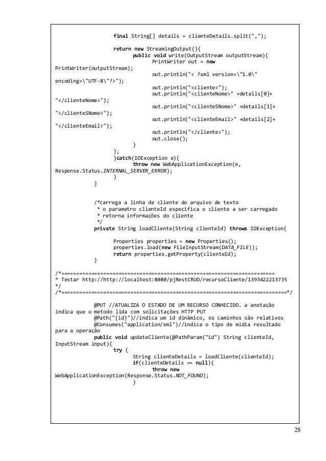 "28 final String[] details = clienteDetails.split("",""); return new StreamingOutput(){ public void write(OutputStream output..."