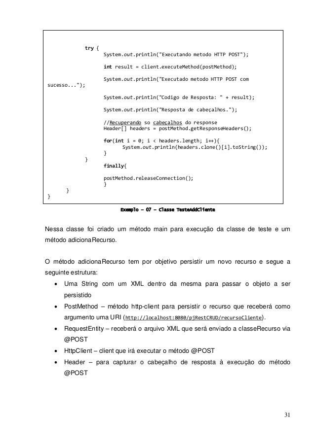 31 Exemplo – 07 – Classe TesteAddCliente Nessa classe foi criado um método main para execução da classe de teste e um méto...
