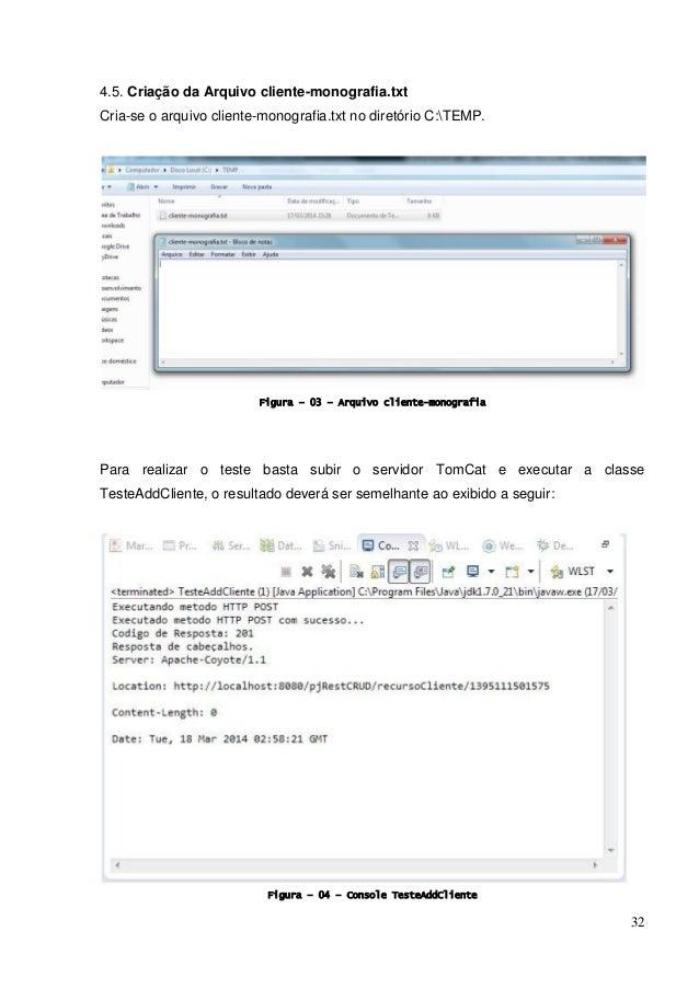 32 4.5. Criação da Arquivo cliente-monografia.txt Cria-se o arquivo cliente-monografia.txt no diretório C:TEMP. Figura – 0...