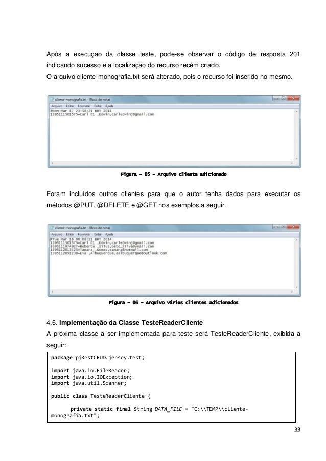 33 Após a execução da classe teste, pode-se observar o código de resposta 201 indicando sucesso e a localização do recurso...