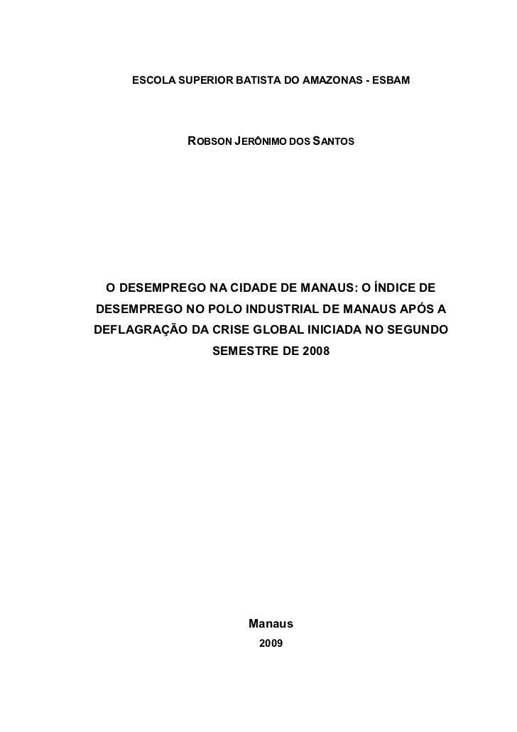 0     ESCOLA SUPERIOR BATISTA DO AMAZONAS - ESBAM             ROBSON JERÔNIMO DOS SANTOS O DESEMPREGO NA CIDADE DE MANAUS:...