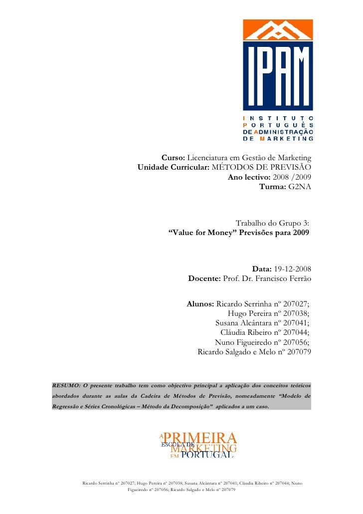 Curso: Licenciatura em Gestão de Marketing                                      Unidade Curricular: MÉTODOS DE PREVISÃO   ...