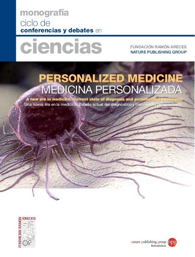 ciclo deconferencias y debates encienciasmonografíaFUNDACIÓN RAMÓN ARECESNATURE PUBLISHING GROUPUna nueva era en la medici...