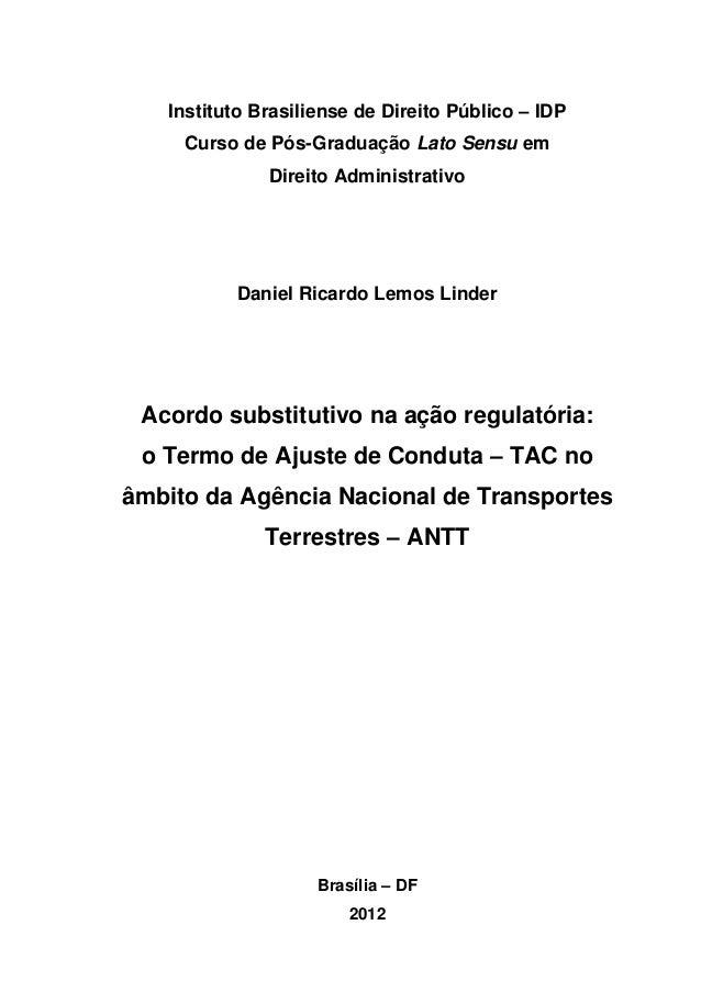 Instituto Brasiliense de Direito Público – IDP Curso de Pós-Graduação Lato Sensu em Direito Administrativo Daniel Ricardo ...